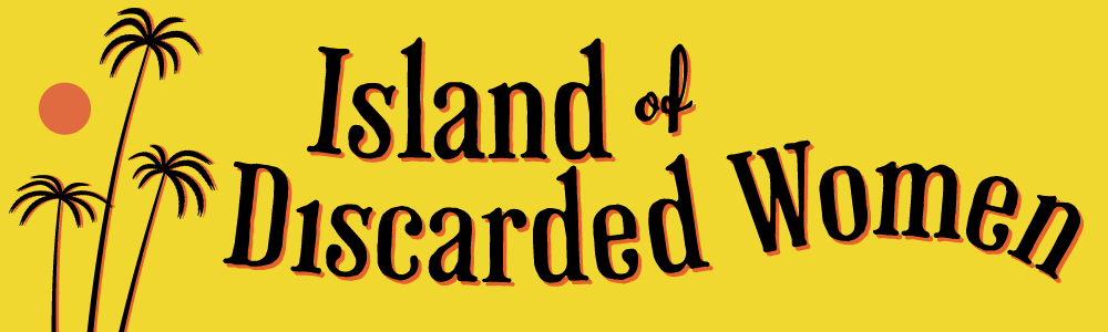 Island of Discarded Women podcast